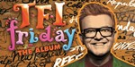TFI Friday album hits Number 1 on the Official Compilation Albums Chart after one-off special