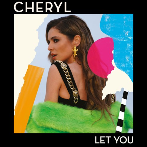 Cheryl's new single Let You: first listen preview