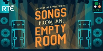 RTE announce Songs From An Empty Room concert to be broadcast on RTE2, 2FM and RTE Player